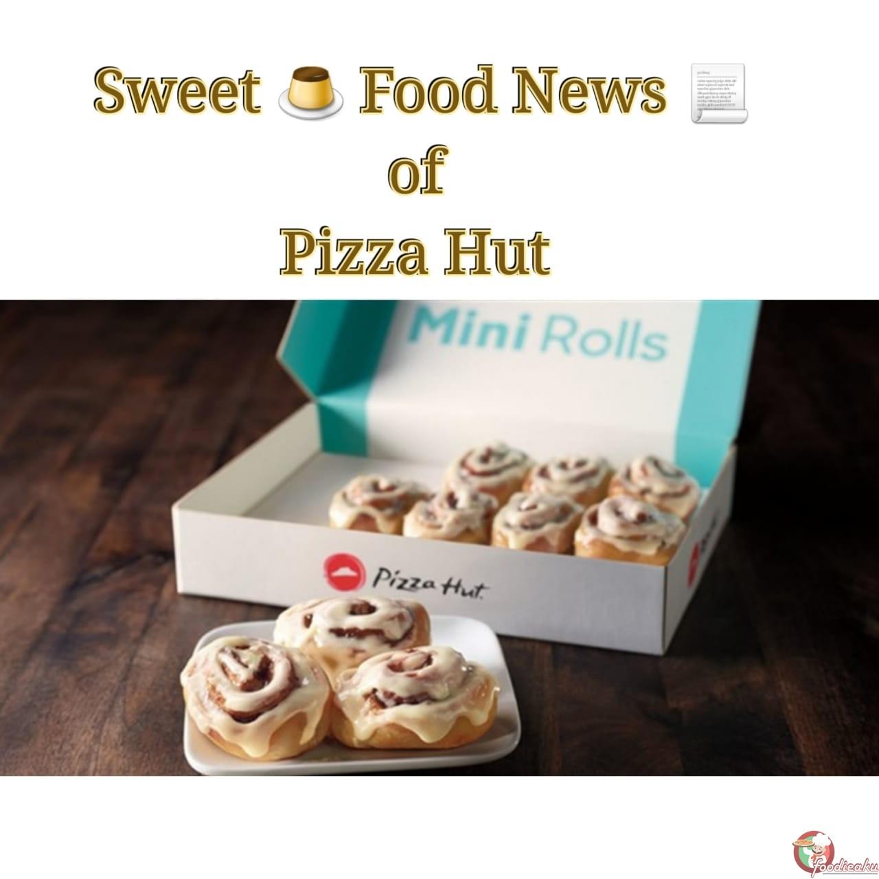 Sweet food news of Pizza Hut