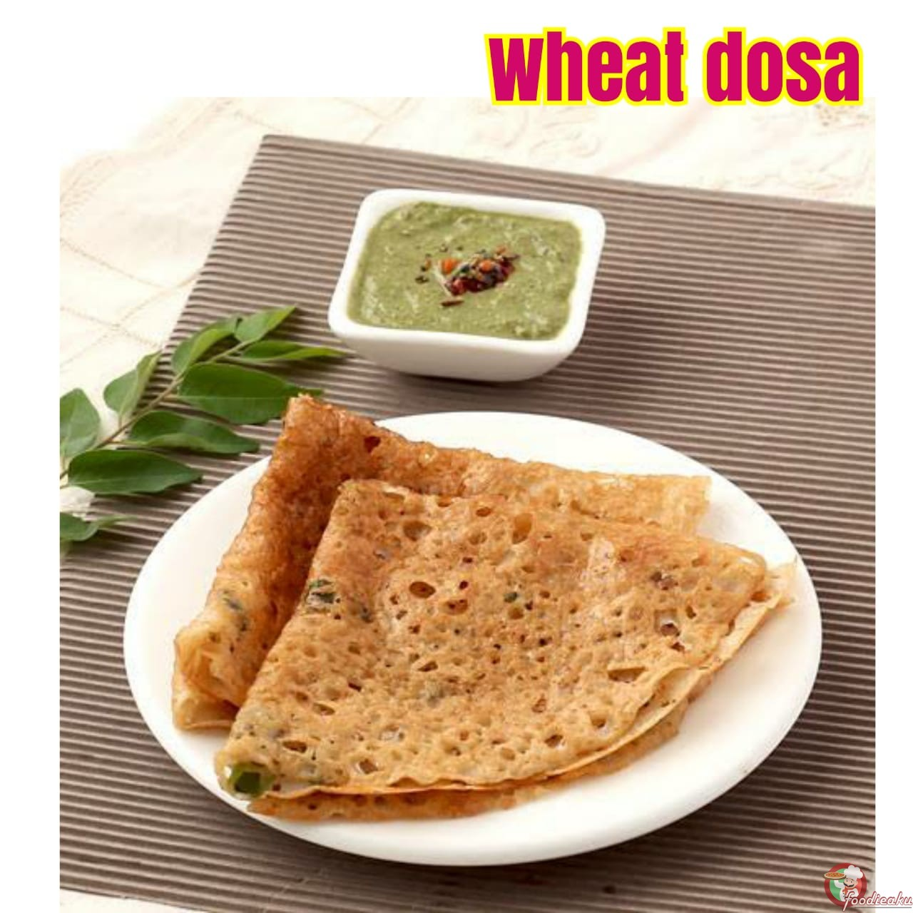 HOW TO MAKE WHEAT DOSA AT HOME- FOODIEAKU