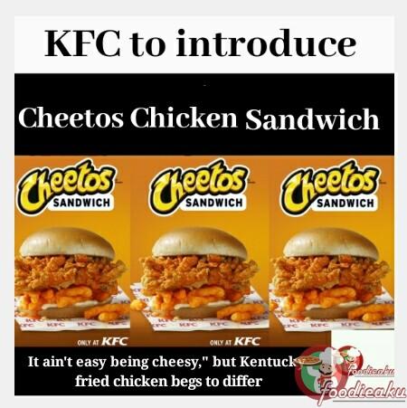 "KFC adds ""Cheetos Chicken Sandwich"" to its menu- foodieaku"